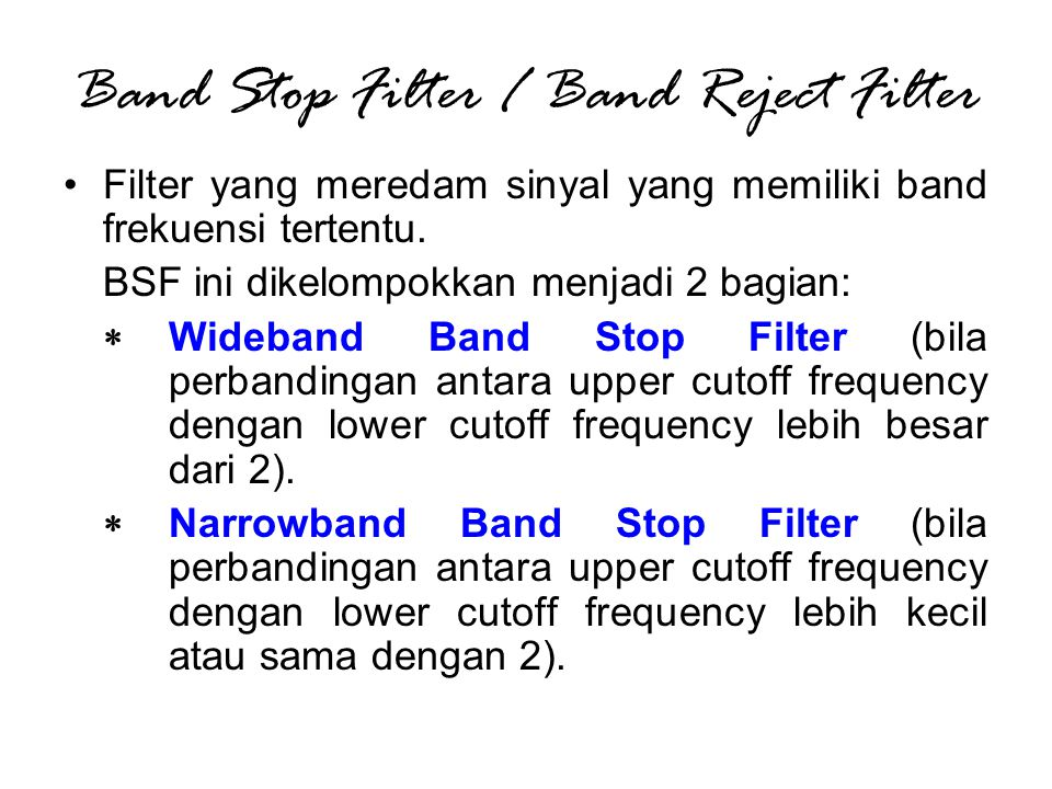 Band Stop Filter / Band Reject Filter