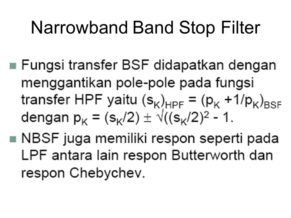 Narrowband Band Stop Filter