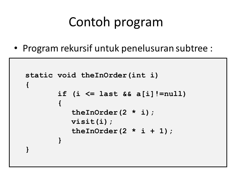 Contoh program Program rekursif untuk penelusuran subtree :