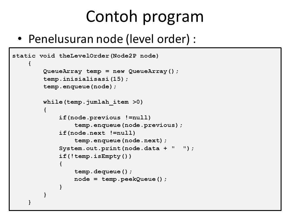 Contoh program Penelusuran node (level order) :