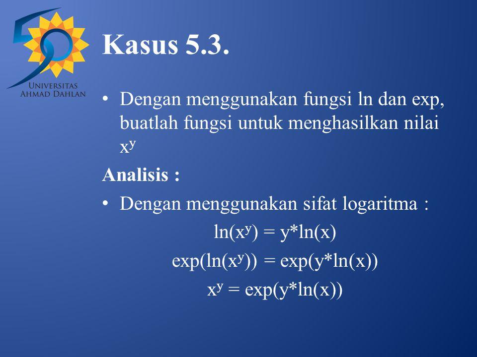 exp(ln(xy)) = exp(y*ln(x))