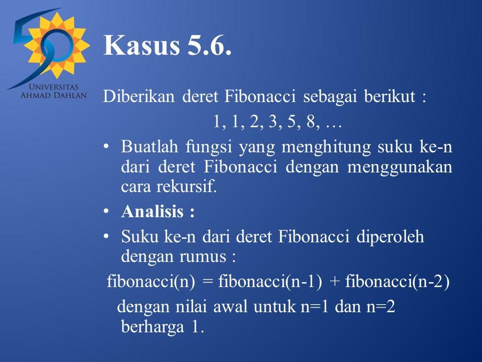 fibonacci(n) = fibonacci(n-1) + fibonacci(n-2)