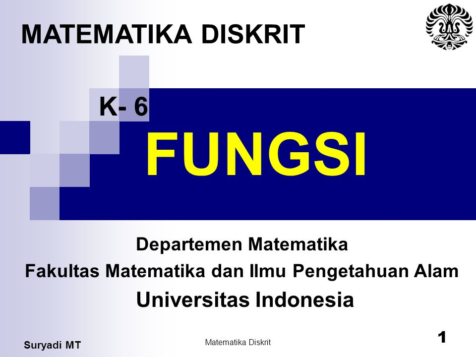 FUNGSI MATEMATIKA DISKRIT K- 6 Universitas Indonesia