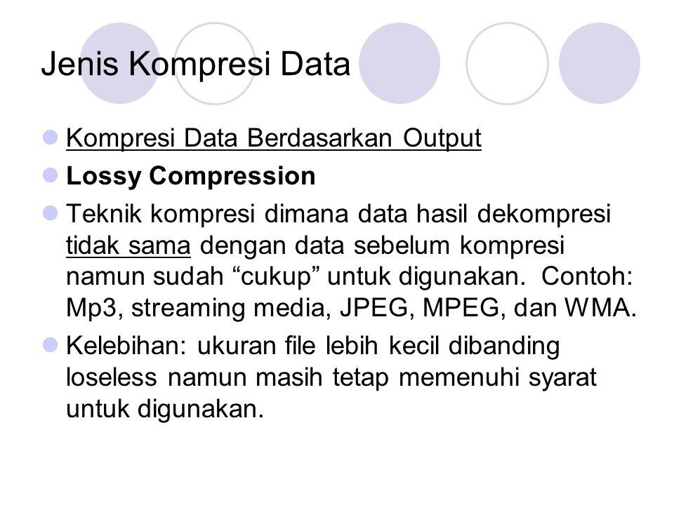 Jenis Kompresi Data Kompresi Data Berdasarkan Output Lossy Compression