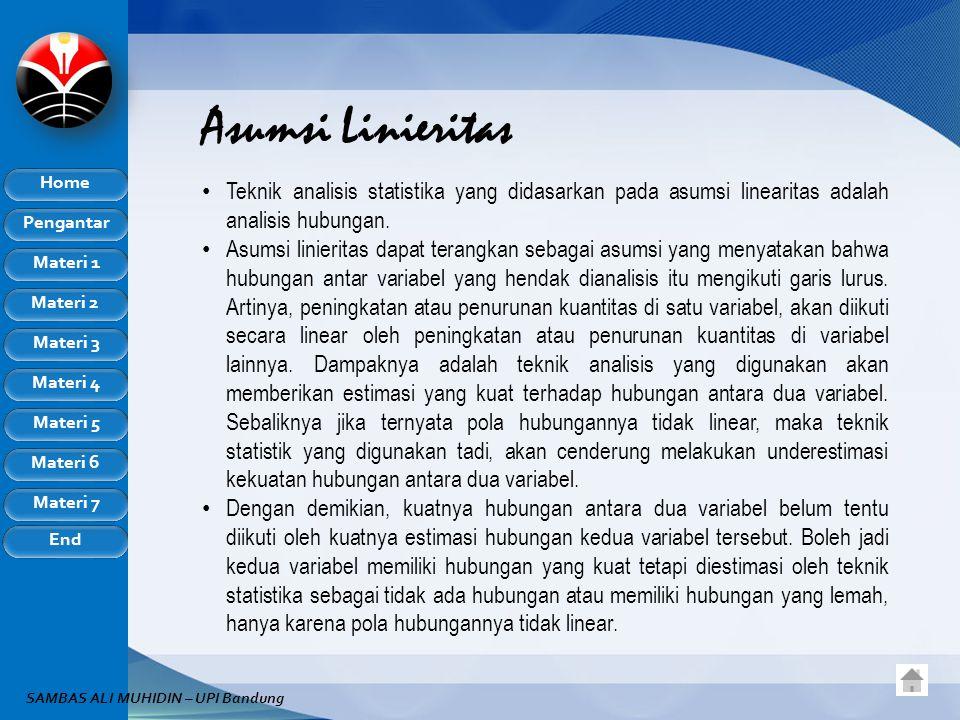 Asumsi Linieritas Teknik analisis statistika yang didasarkan pada asumsi linearitas adalah analisis hubungan.