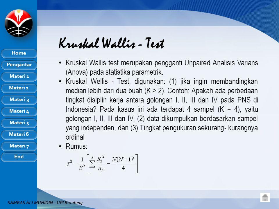 Kruskal Wallis - Test Kruskal Wallis test merupakan pengganti Unpaired Analisis Varians (Anova) pada statistika parametrik.