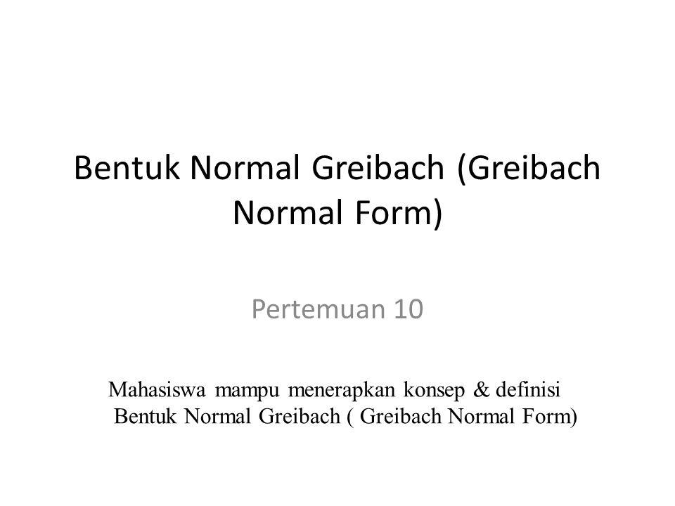 Bentuk Normal Greibach (Greibach Normal Form)