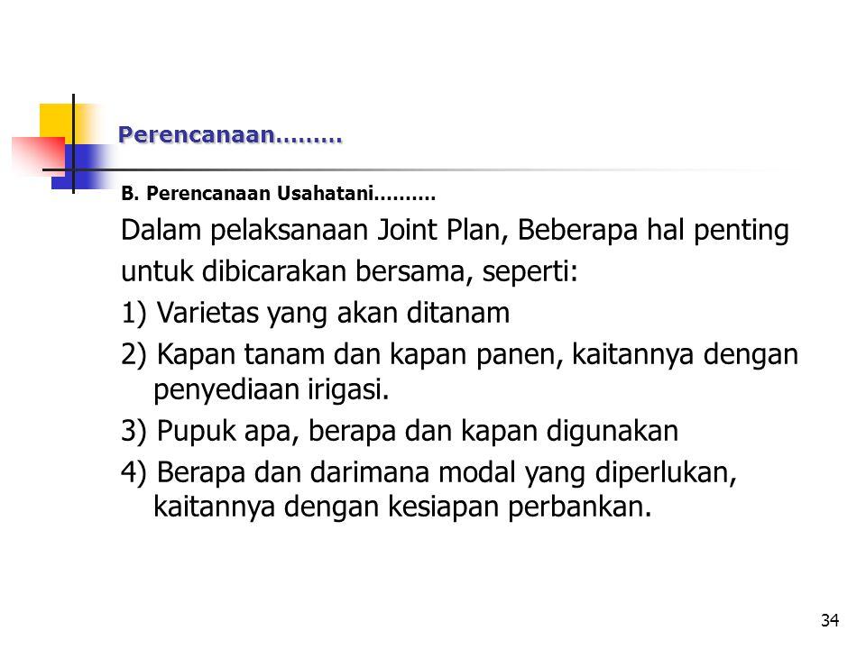 Dalam pelaksanaan Joint Plan, Beberapa hal penting