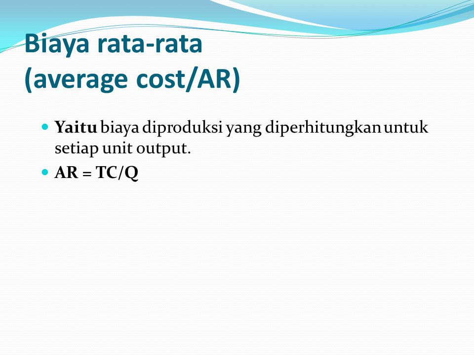 Biaya rata-rata (average cost/AR)