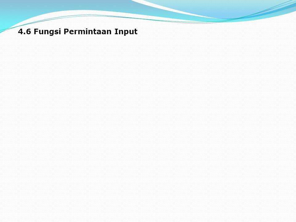 4.6 Fungsi Permintaan Input