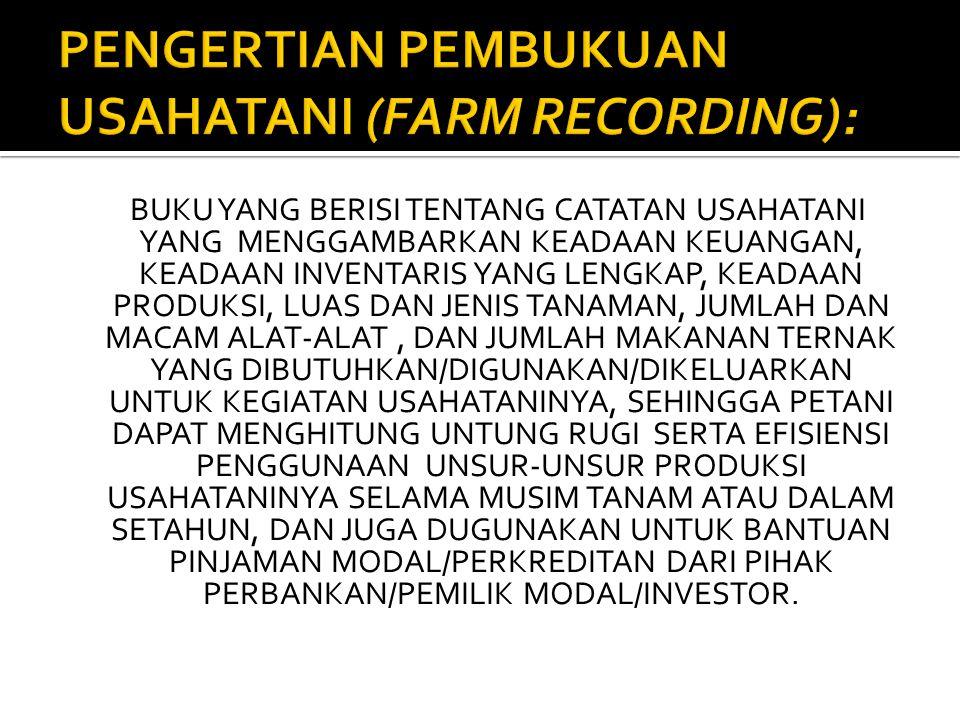 PENGERTIAN PEMBUKUAN USAHATANI (FARM RECORDING):