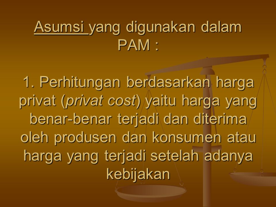 Asumsi yang digunakan dalam PAM : 1