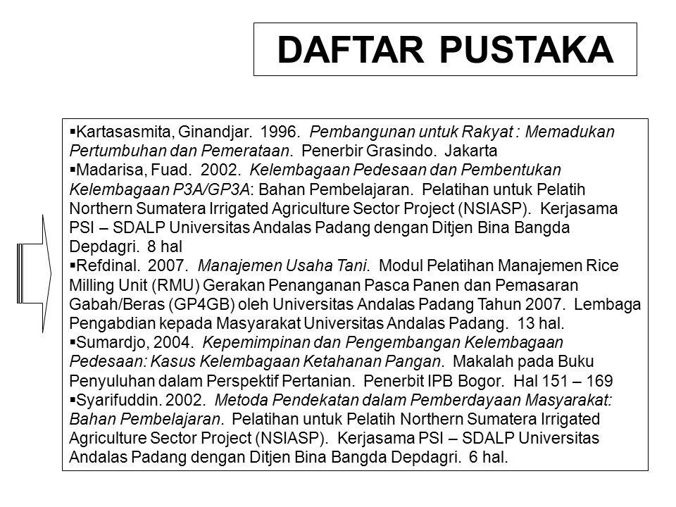 DAFTAR PUSTAKA Kartasasmita, Ginandjar. 1996. Pembangunan untuk Rakyat : Memadukan Pertumbuhan dan Pemerataan. Penerbir Grasindo. Jakarta.