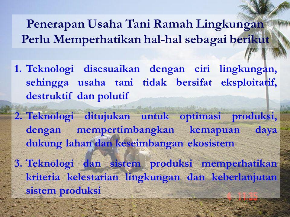 Penerapan Usaha Tani Ramah Lingkungan Perlu Memperhatikan hal-hal sebagai berikut