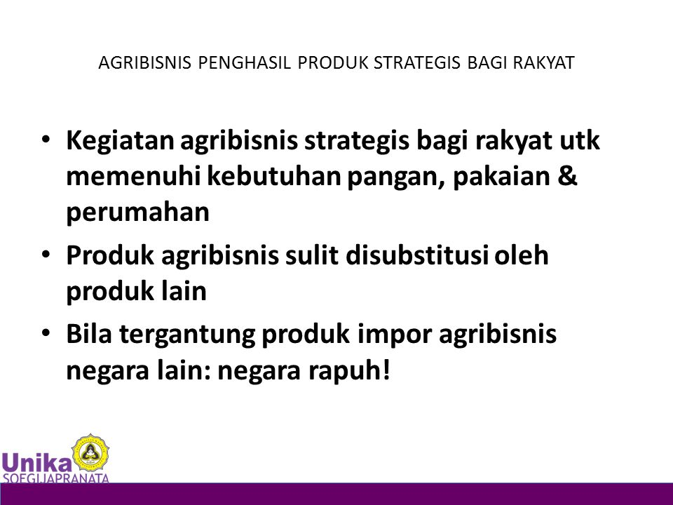 AGRIBISNIS PENGHASIL PRODUK STRATEGIS BAGI RAKYAT