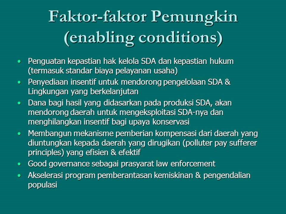 Faktor-faktor Pemungkin (enabling conditions)