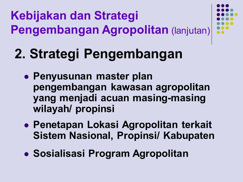 Kebijakan dan Strategi Pengembangan Agropolitan (lanjutan)