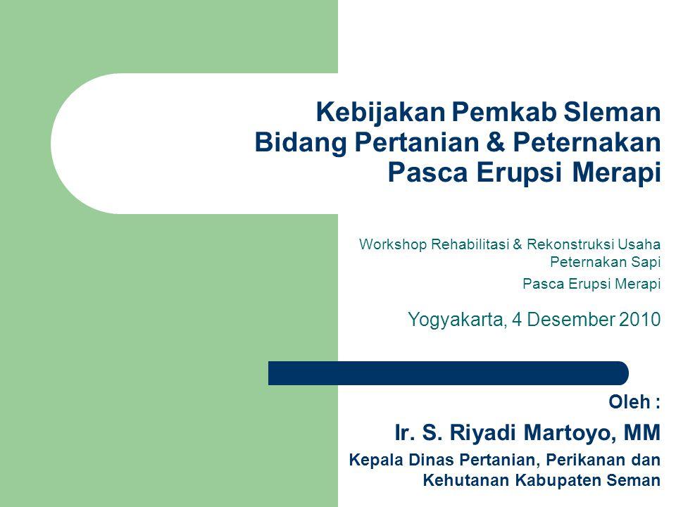 Kebijakan Pemkab Sleman Bidang Pertanian & Peternakan Pasca Erupsi Merapi
