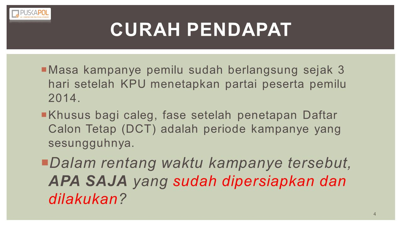 Curah Pendapat Masa kampanye pemilu sudah berlangsung sejak 3 hari setelah KPU menetapkan partai peserta pemilu 2014.