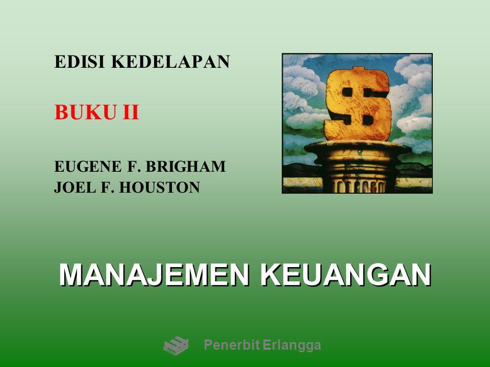 EDISI KEDELAPAN BUKU II EUGENE F. BRIGHAM JOEL F. HOUSTON