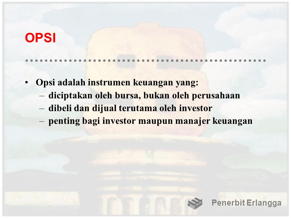 OPSI Opsi adalah instrumen keuangan yang: