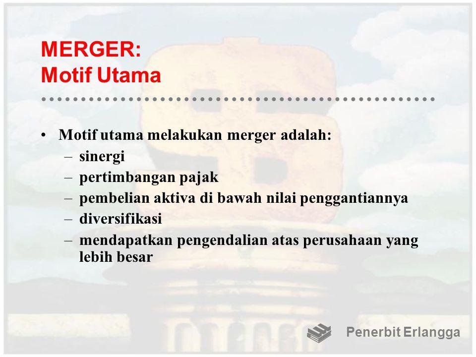MERGER: Motif Utama Motif utama melakukan merger adalah: sinergi