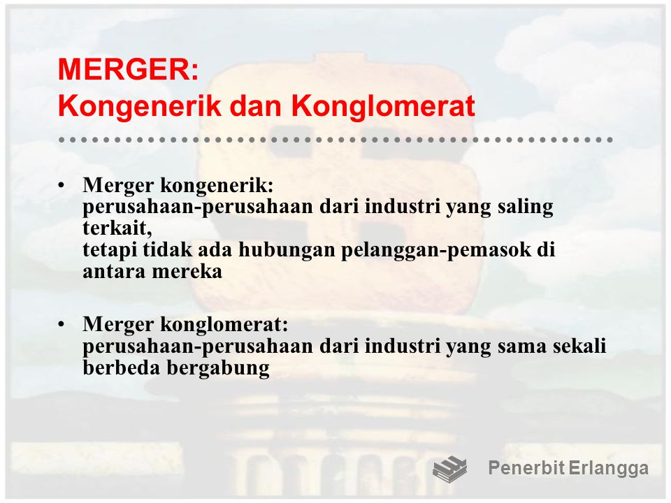 MERGER: Kongenerik dan Konglomerat