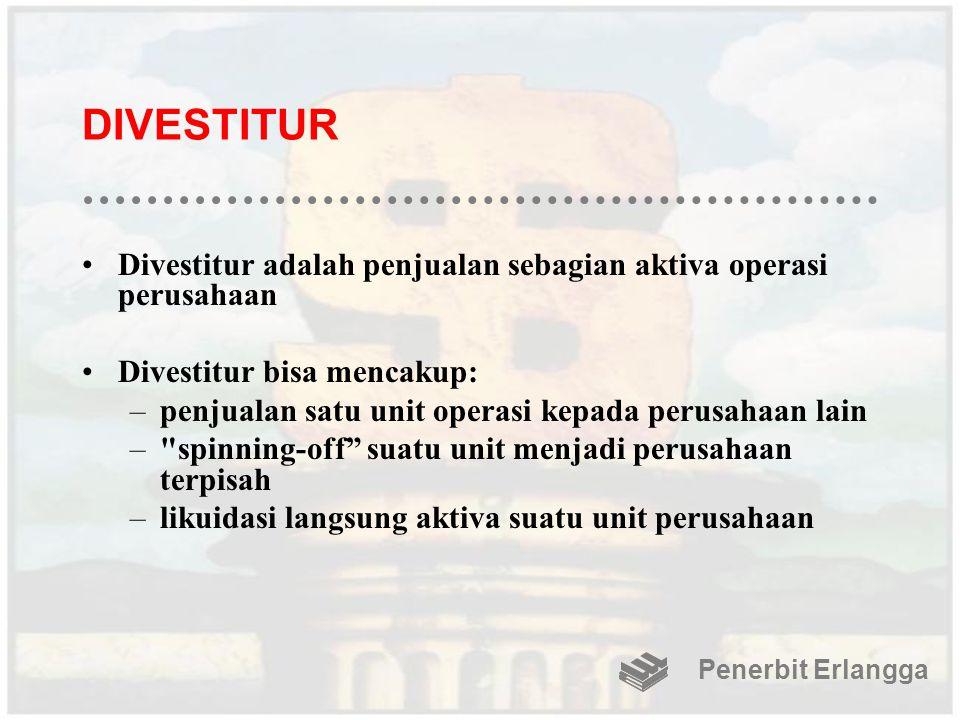 DIVESTITUR Divestitur adalah penjualan sebagian aktiva operasi perusahaan. Divestitur bisa mencakup: