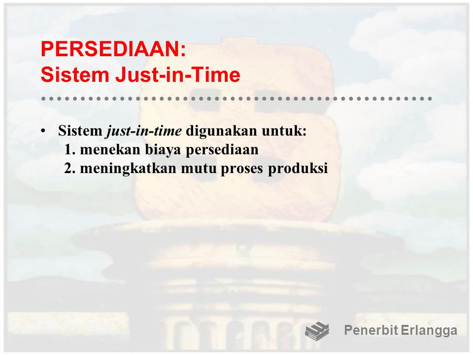 PERSEDIAAN: Sistem Just-in-Time