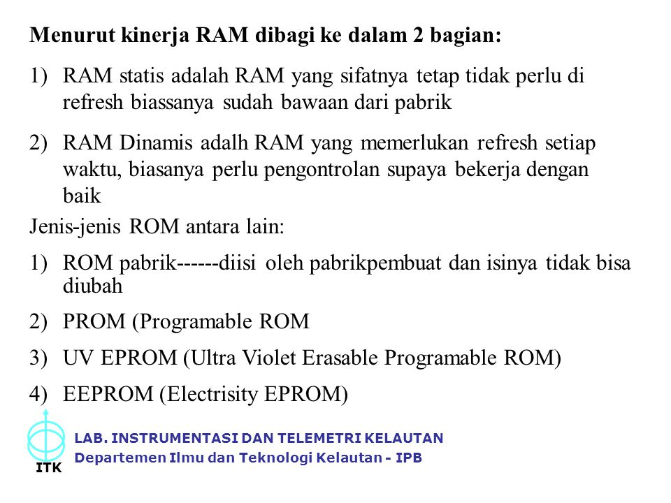 Menurut kinerja RAM dibagi ke dalam 2 bagian: