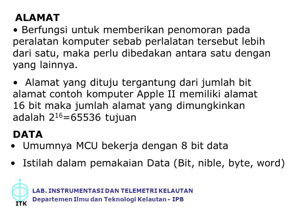 Umumnya MCU bekerja dengan 8 bit data