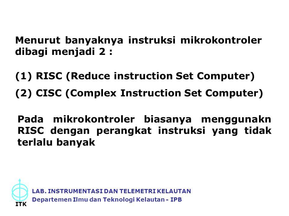 Menurut banyaknya instruksi mikrokontroler dibagi menjadi 2 :