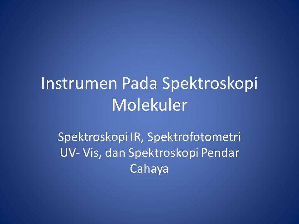Instrumen Pada Spektroskopi Molekuler