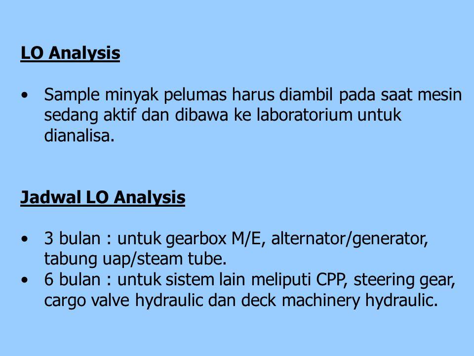 LO Analysis Sample minyak pelumas harus diambil pada saat mesin sedang aktif dan dibawa ke laboratorium untuk dianalisa.