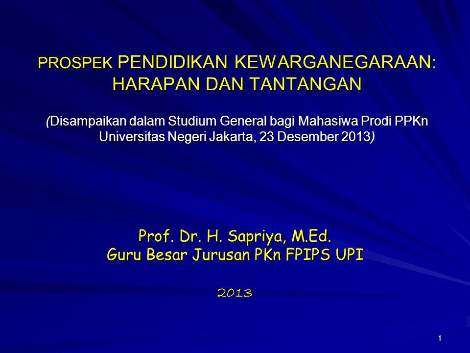 Prof. Dr. H. Sapriya, M.Ed. Guru Besar Jurusan PKn FPIPS UPI 2013