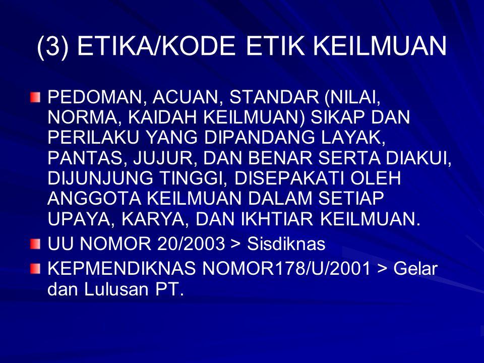 (3) ETIKA/KODE ETIK KEILMUAN