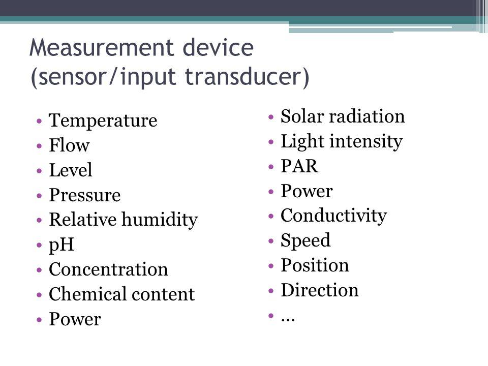 Measurement device (sensor/input transducer)