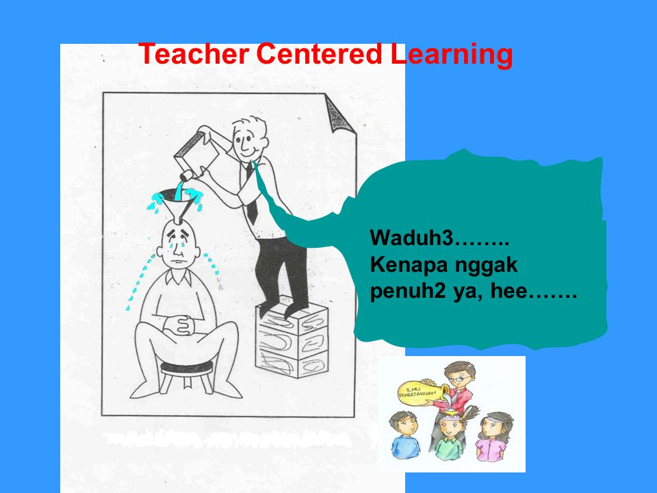 Teacher Centered Learning