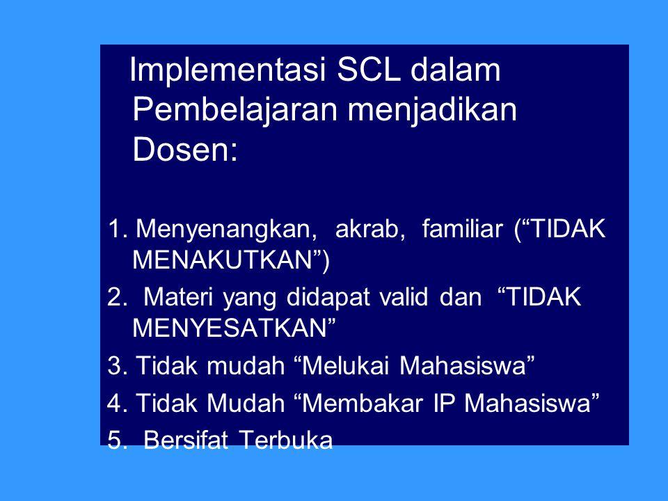 Implementasi SCL dalam Pembelajaran menjadikan Dosen: