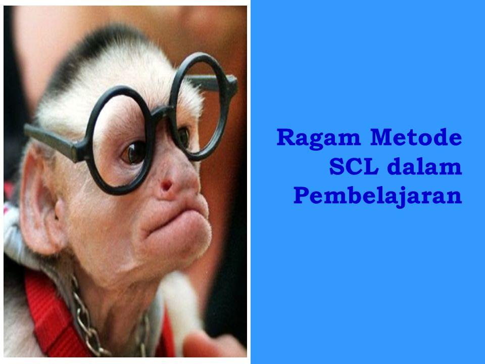 Ragam Metode SCL dalam Pembelajaran