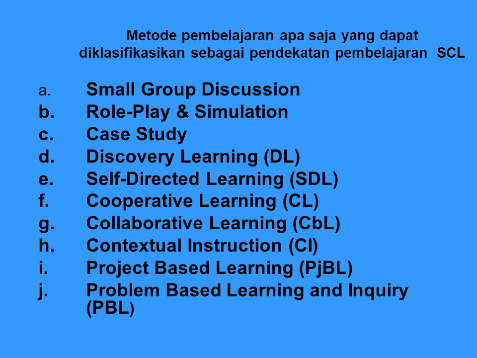 b. Role-Play & Simulation c. Case Study d. Discovery Learning (DL)