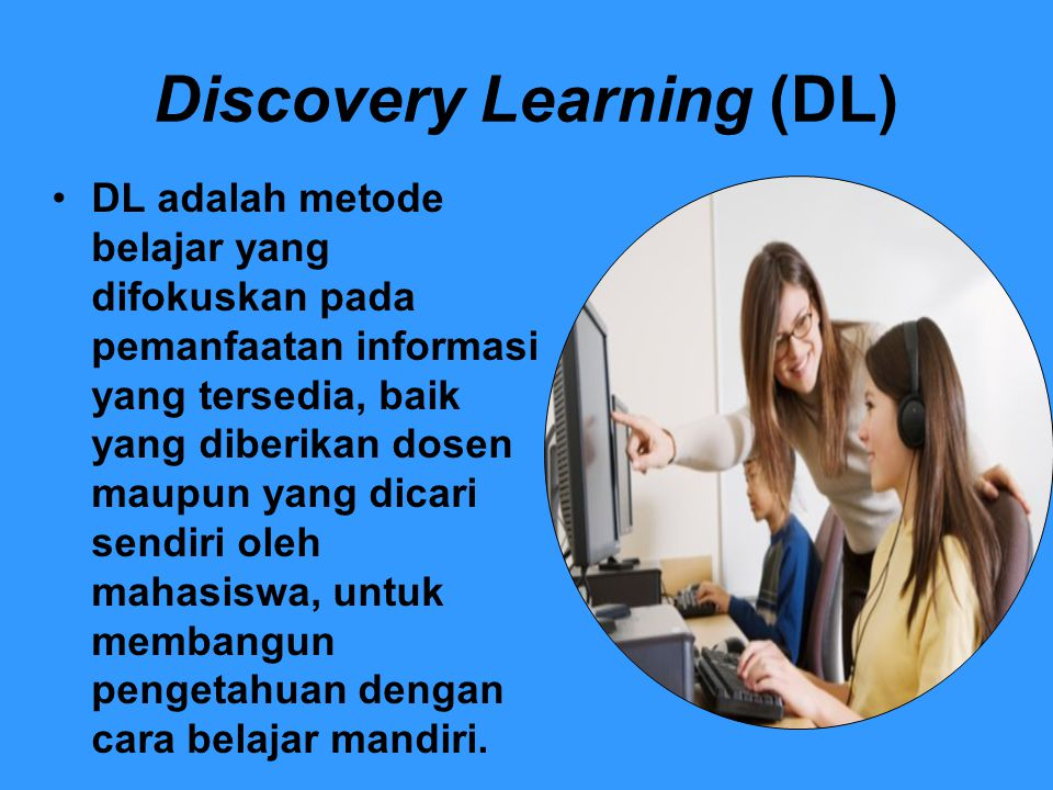 Discovery Learning (DL)