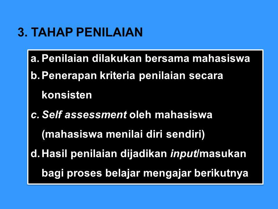 3. TAHAP PENILAIAN Penilaian dilakukan bersama mahasiswa