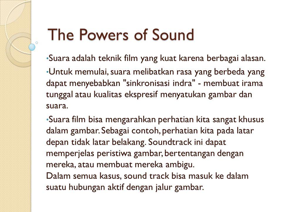 The Powers of Sound Suara adalah teknik film yang kuat karena berbagai alasan.