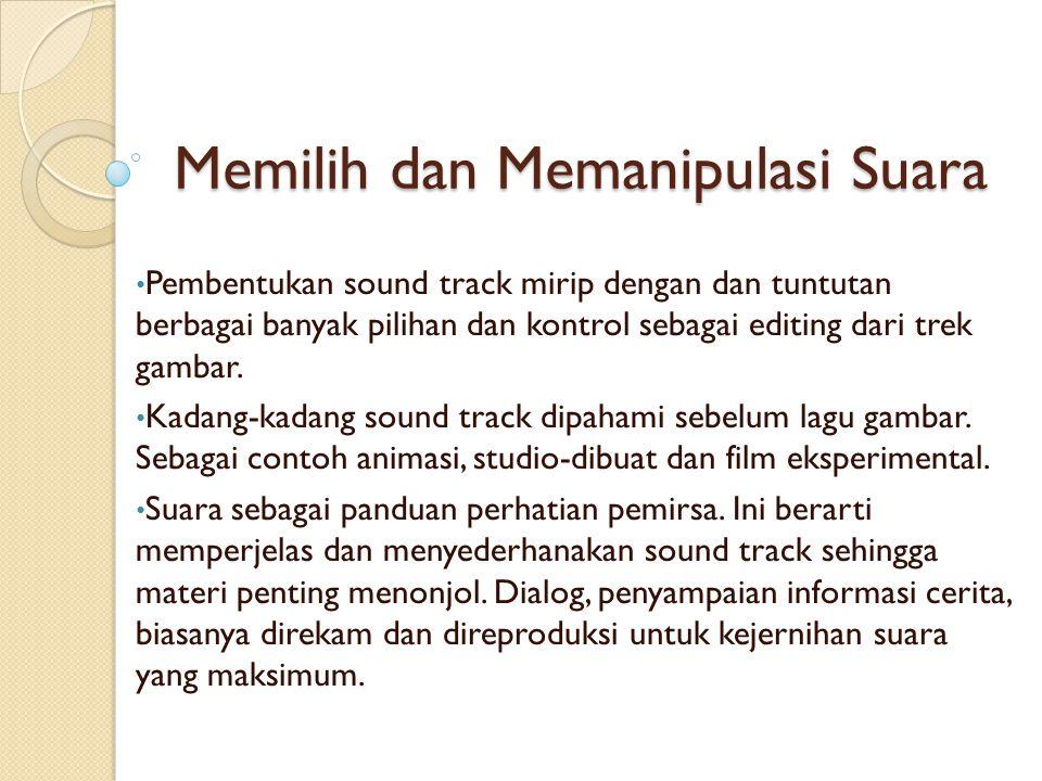 Memilih dan Memanipulasi Suara
