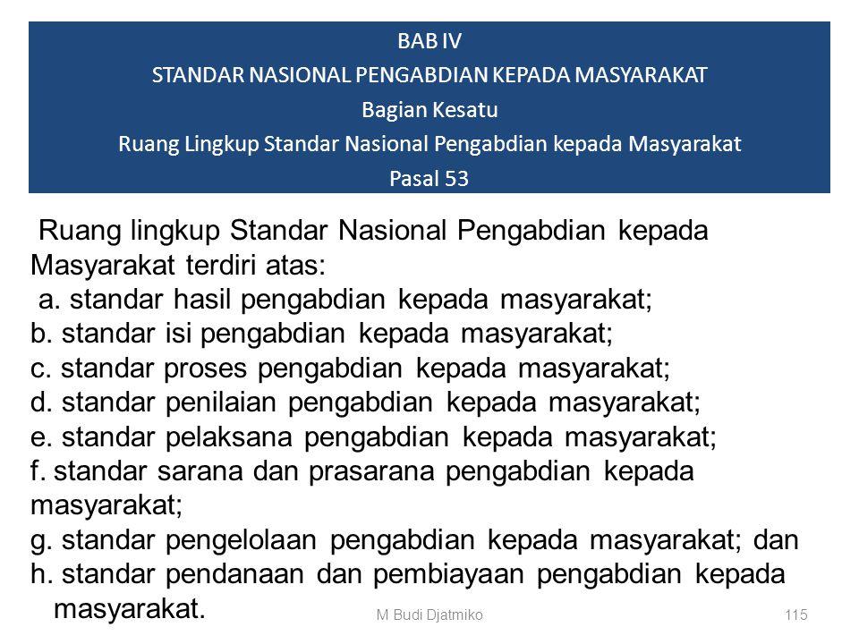 a. standar hasil pengabdian kepada masyarakat;