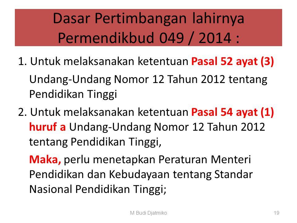 Dasar Pertimbangan lahirnya Permendikbud 049 / 2014 :