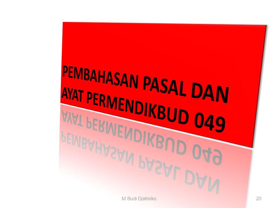PEMBAHASAN PASAL DAN AYAT PERMENDIKBUD 049