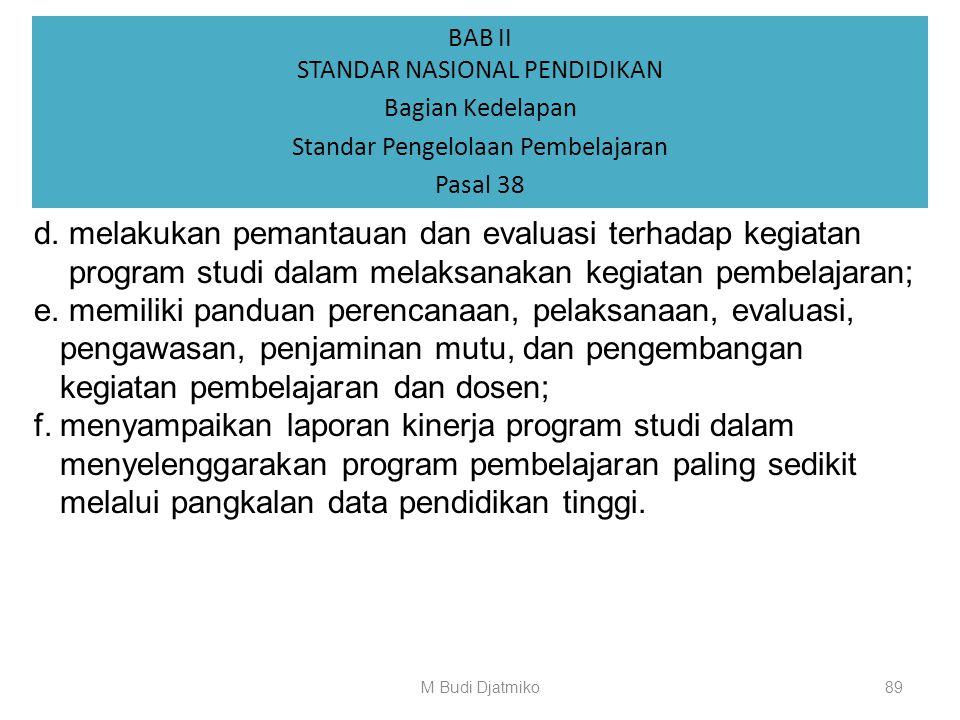 d. melakukan pemantauan dan evaluasi terhadap kegiatan