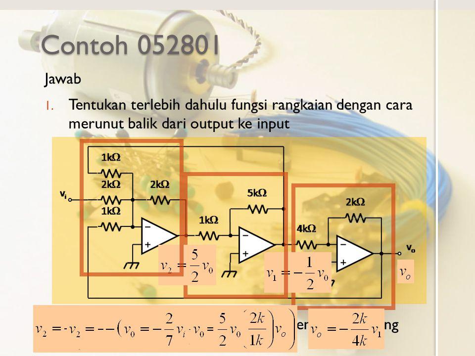 Contoh 052801 Jawab. Tentukan terlebih dahulu fungsi rangkaian dengan cara merunut balik dari output ke input.